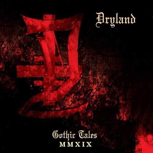 Dryland - Gothic Tales (MMXIX Remastered) (2019)