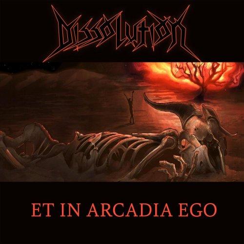 Dissolution - Et In Arcadia Ego (2019)