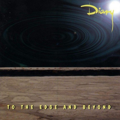 Diary - To The Edge And Beyond (1998)