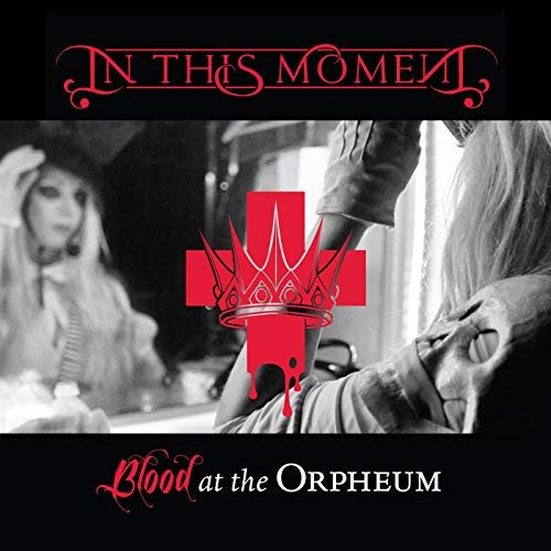 In This Moment - Blood at the Orpheum (2014)