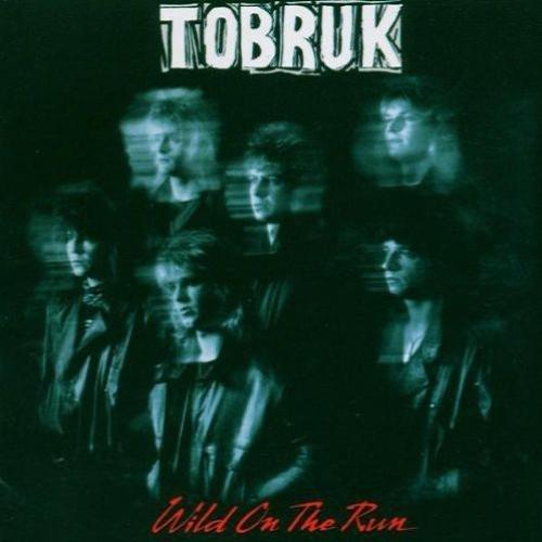 Tobruk - Wild On The Run (1985)