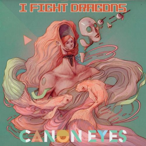 I Fight Dragons - Canon Eyes (2019)