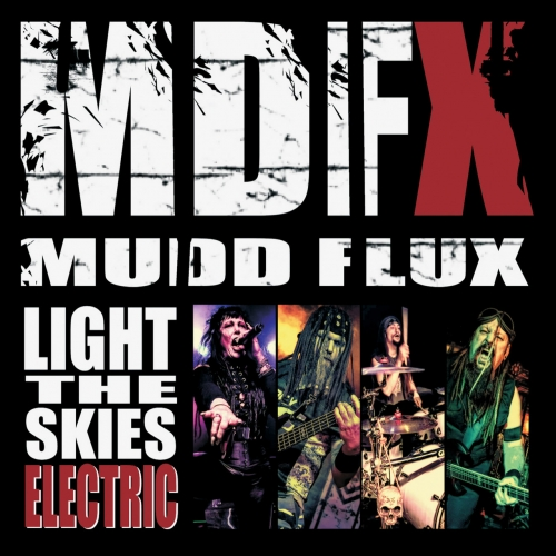 Mudd Flux - Light the Skies Electric (2019)