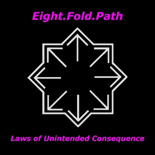 Eight. Fold. Path - Laws of Unintended Consequence (EP) (2019)