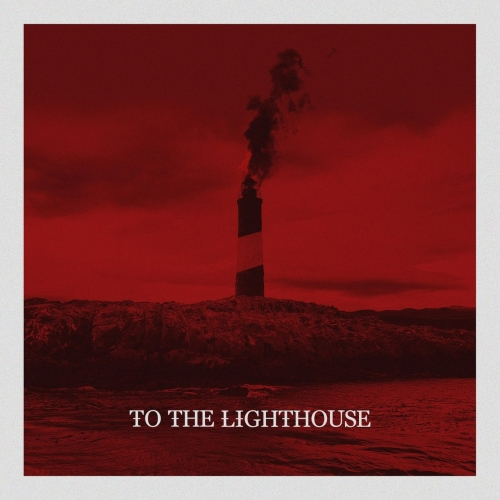 To the Lighthouse - To the Lighthouse (2019)