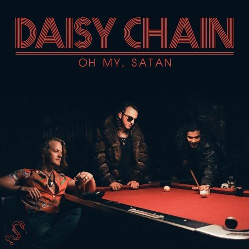 Daisy Chain - Oh My, Satan (2019)