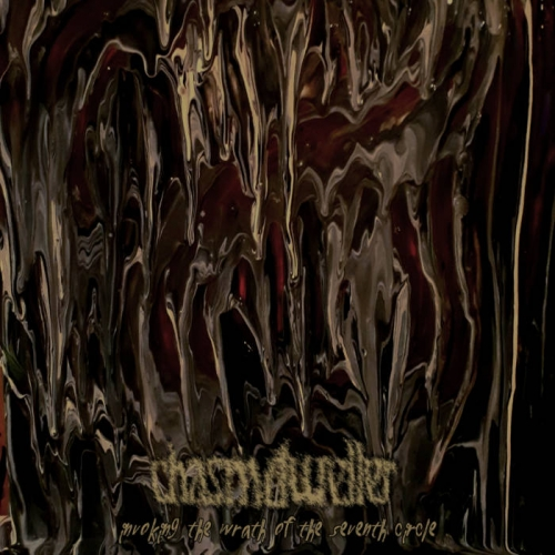 Chasmdweller - Invoking the Wrath of the Seventh Circle (2019)
