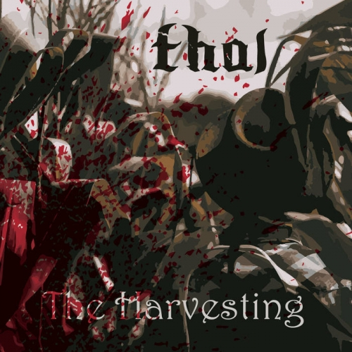 T.H.A.L. - The Harvesting (2019)