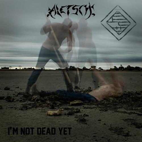 Aletsch - I'm Not Dead Yet (2019)