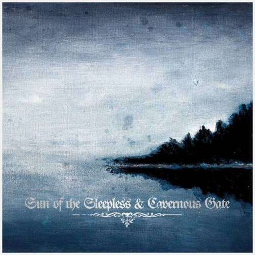 Sun of the Sleepless / Cavernous Gate - Sun of the Sleepless / Cavernous Gate (Split) (2019)