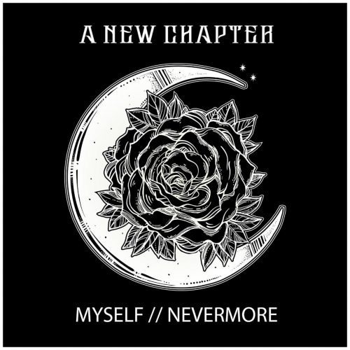 A New Chapter - Myself // Nevermore (EP) (2019)