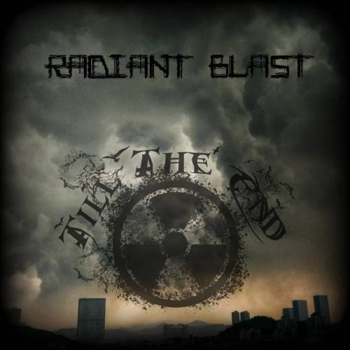 Till the End - Radiant Blast (2019)