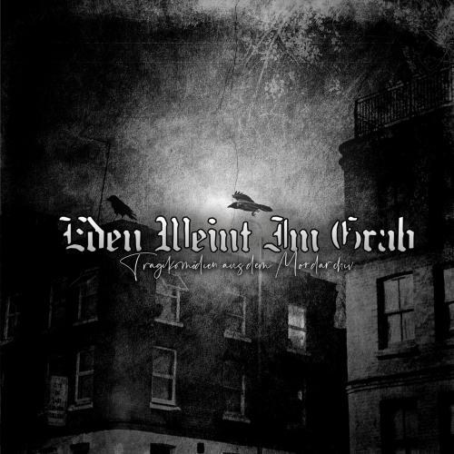 Eden weint im Grab - Tragikomödien aus dem Mordarchiv (2019)