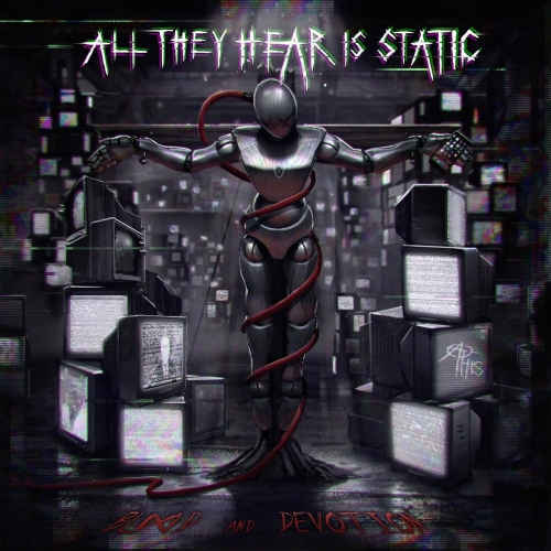 All They Hear Is Static - Blood and Devotion (EP) (2019)