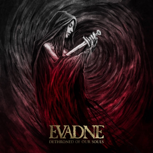 Evadne - Dethroned of Our Souls (2019)
