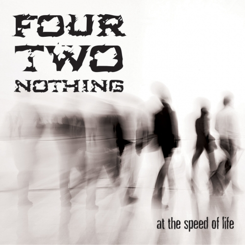 Four Two Nothing - At the Speed of Life (2019)