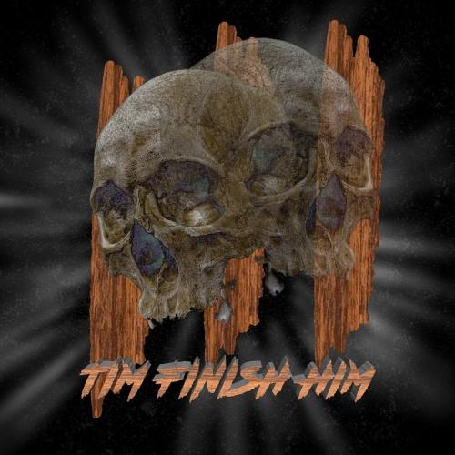 Tim Finish Him - III (2019)