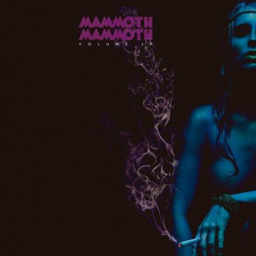 Mammoth Mammoth - Vоl.IV - Наmmеrеd Аgаin (2015)
