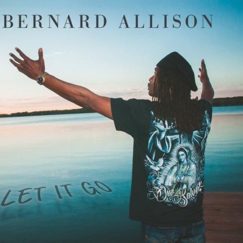 Bernard Allison - Lеt It Gо (2018)
