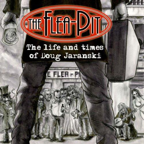 The Flea-Pit - The Life And Times Of Doug Jaranski (2020)