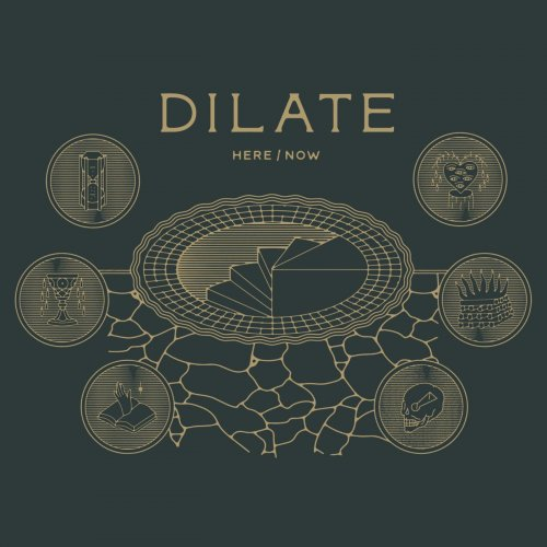 Here / Now - Dilate (2020)