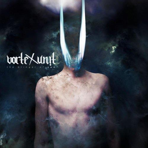 Vortex Unit - The Bringer Of Sun (2020)