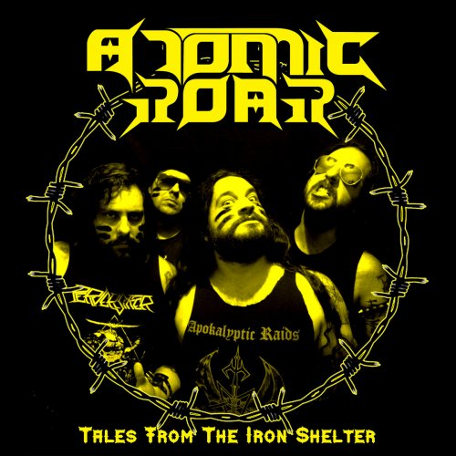 Atomic Roar - Tales From The Iron Shelter (2020)