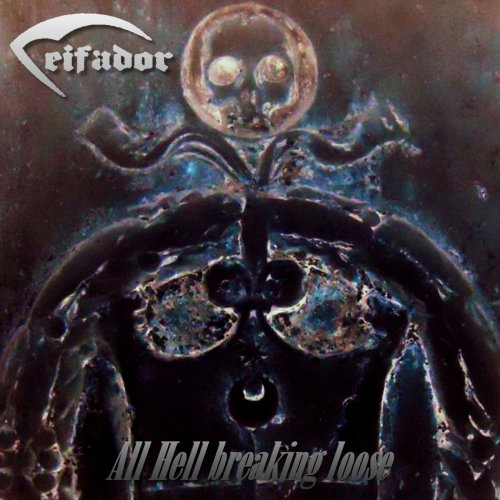 CEIFADOR - All Hell Breaking Loose (2020)