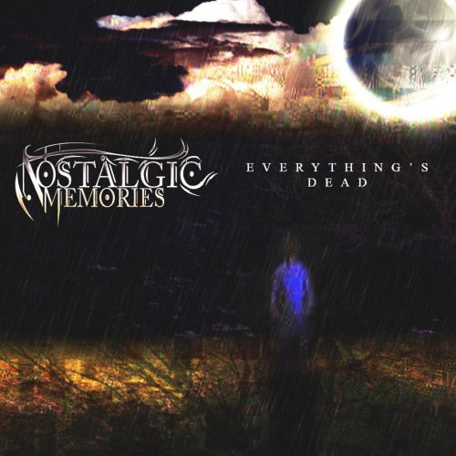Nostalgic Memories - Everything's Dead (2020)