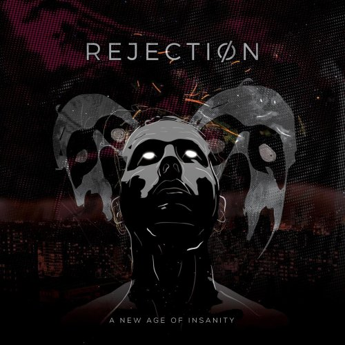 Rejection - A New Age Of Insanity (2019)