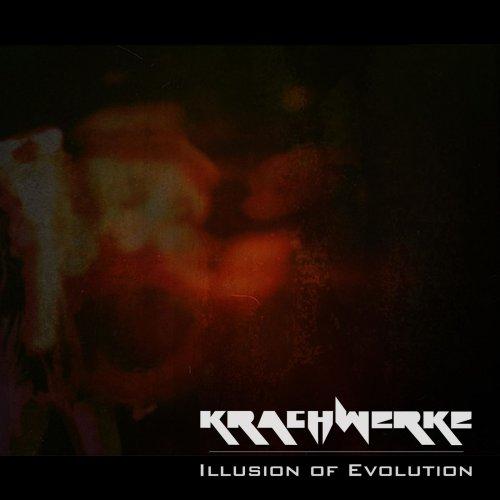 Krachwerke - Illusion Of Evolution (2019)