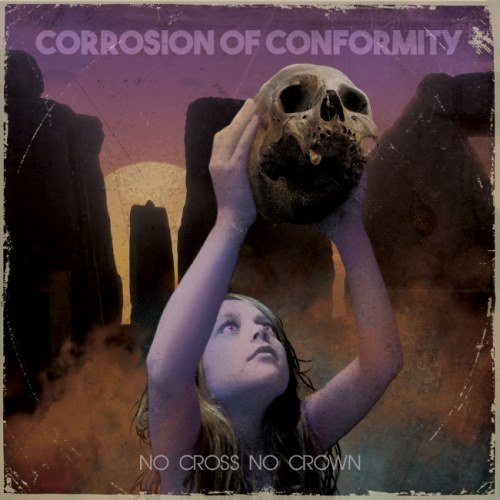 Corrosion Of Conformity - Nо Сrоss Nо Сrоwn (2018)