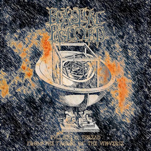 Beastial Piglord - Pulling A Thread From The Fabric Of The Universe (2019)