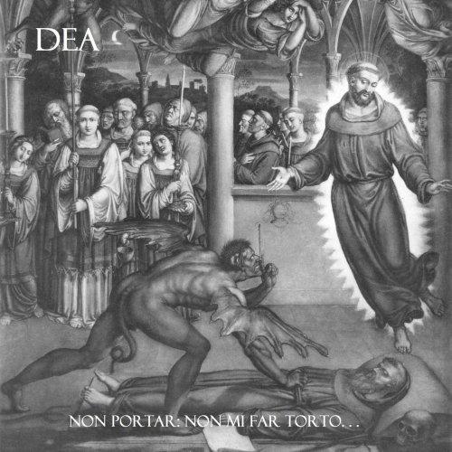 Dea - Non Portar: Non Mi Far Torto... (2020)