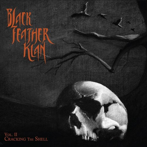 Black Feather Klan - Vol. II: Cracking The Shell (2019)