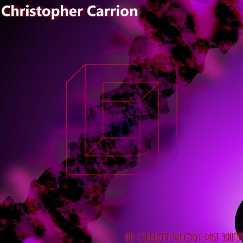 Christopher Carrion - The Oubliette Trilogy: Past Future (2020)