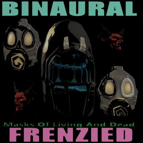 Binaural Frenzied - Masks Of Living And Dead (2020)