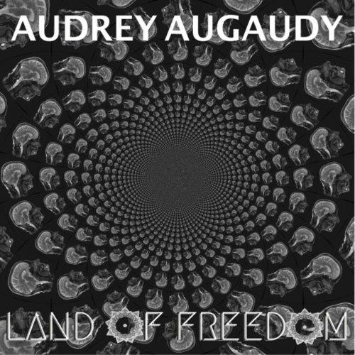 Audrey Augaudy - Land Of Freedom (2020)