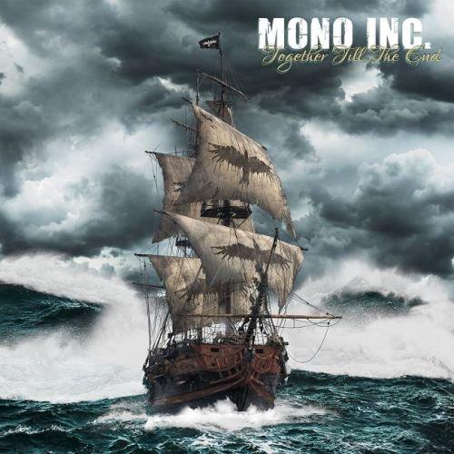 Mono Inc. - Тоgеthеr Тill Тhе Еnd [2СD] (2017)