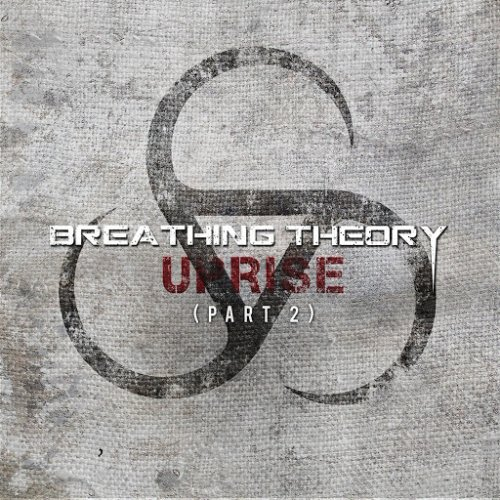 Breathing Theory - Uprise (Part 2) (2015)