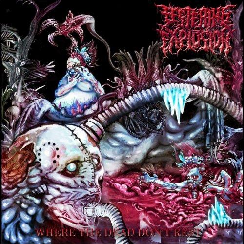 Festering Explosion - Where the Dead Don't Rest (2020)