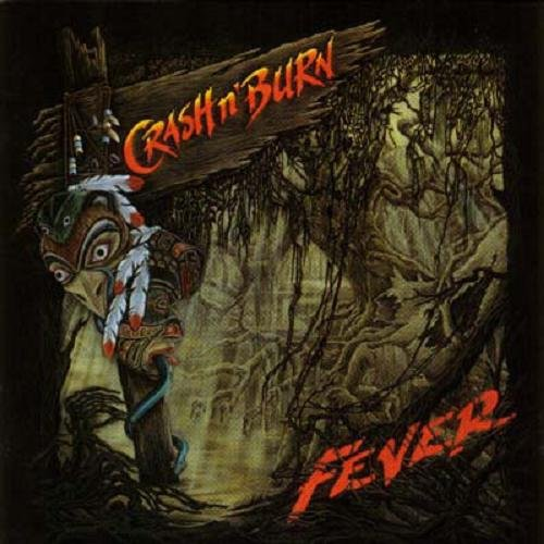 Crash N' Burn - Fever (1991)