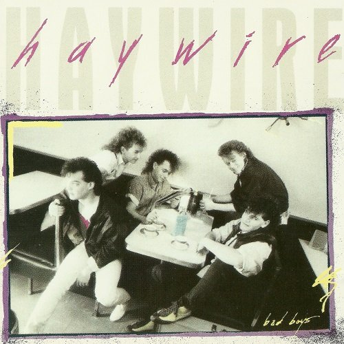 Haywire - Bad Boys (1986)