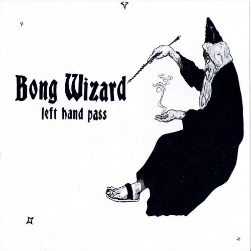Bong Wizard - Left Hand Pass (2020)