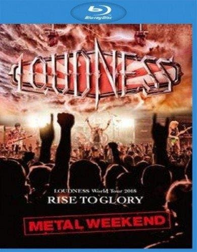 Loudness - World Tour 2018 Rise To Glory Metal Weekend (2019)