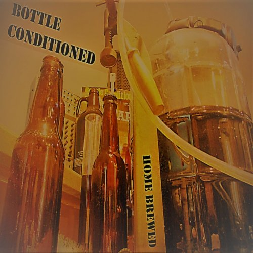 Bottle Conditioned - Home Brewed (2020)