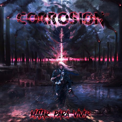 Corrosion - Matar Para Vivir (2020)
