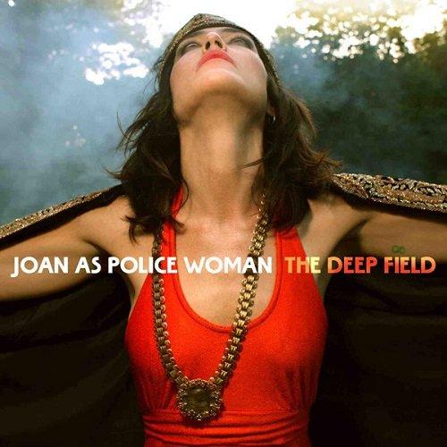 Joan As Police Woman - The Deep Field (2011)