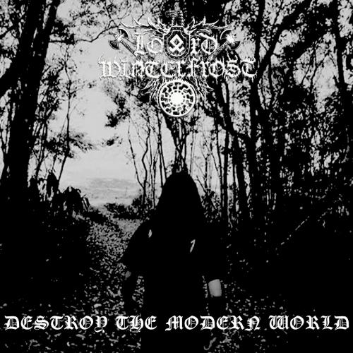 Lord Winterfrost - Destroy the Modern World (2020)