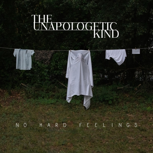 The Unapologetic Kind - No Hard Feelings (2020)